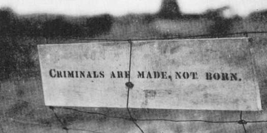 criminals made not born